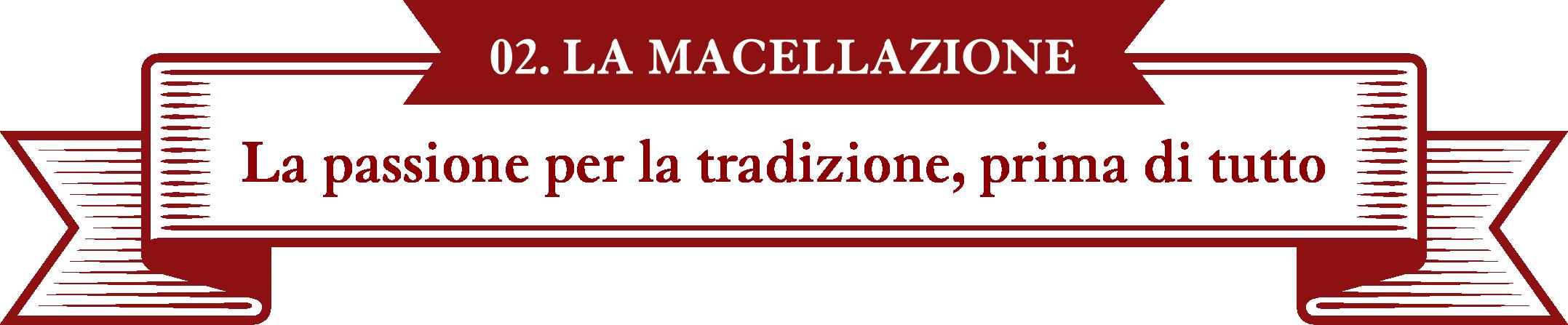 cartiglio 02 la macellazione la passione per la tradizione, prima di tutto bianco e rosso